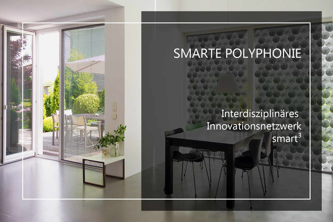 Smarte Polyphonie - Interdisziplinäres Innovationsnetzwerk zu smart materials